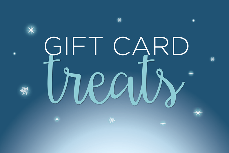 Treats for you when you buy a gift card