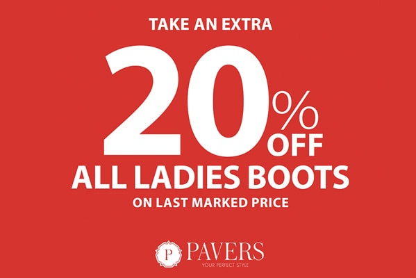Save an extra 20% on all ladies boots at Pavers Shoes