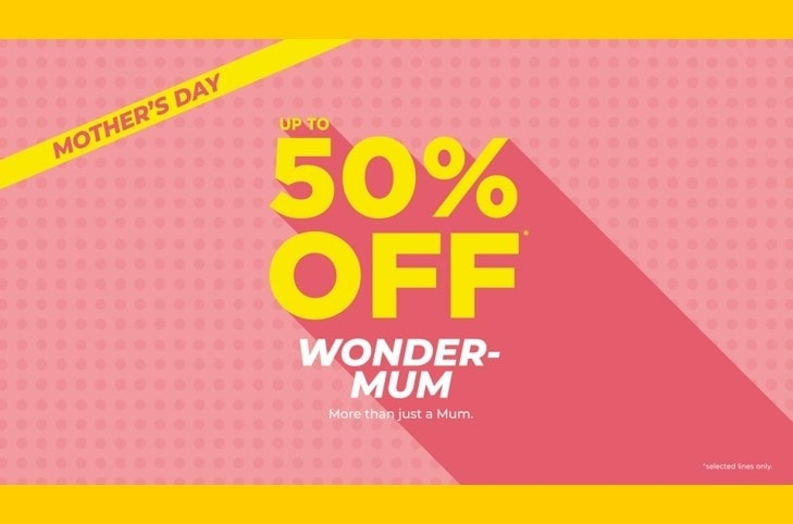 Mother's Day – Up to 50% off