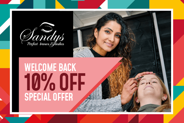 Sandys Perfect Brows & Lashes 10% off Reopening Offer