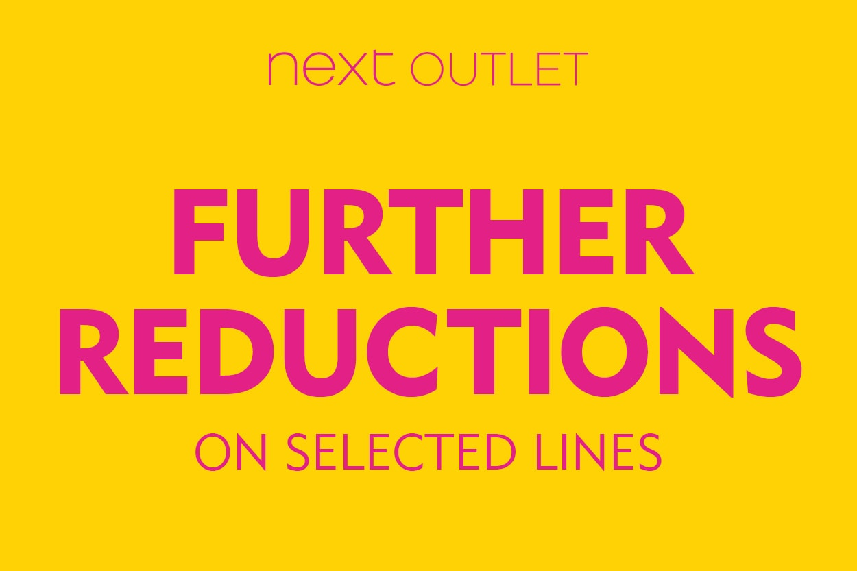 Next Outlet Further Reductions on Selected Lines